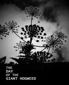 The Day of the Giant Hogweed